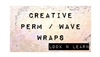 Creative Perm/Wave Wraps