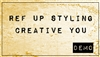 REF Up Styling Creative You-Demo 